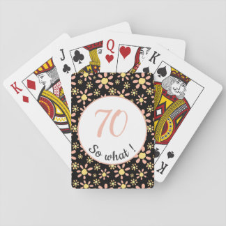 70th Birthday Funny 70 so what Motivational Playing Cards
