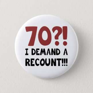 70th Birthday Gag Gift Button