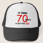 "70th Birthday Gag Gifts Hat for Men<br><div class=""desc"">This great 70th birthday gag gift for men is a hat for him to wear with pride. The hat says &quot;It Took 70 Years to Get This Hat&quot;. It&#39;s a funny hat for a man with a good sense of humor. It is also perfect for anyone in need of birthday...</div>"