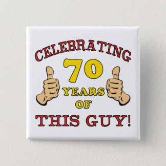 70th Birthday Gift For Him Button