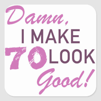 70th Birthday Humor Square Sticker