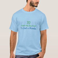 70th Birthday Humorous Saying T-Shirt