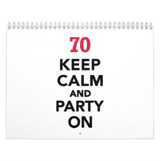 70th birthday Keep calm and party on Wall Calendar