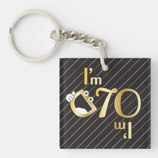 70th Birthday Key Chain - I'm 70 - I'm Old