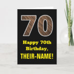 "[ Thumbnail: 70th Birthday: Name, Faux Wood Grain Pattern ""70"" Card ]"