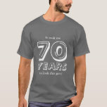 "70th Birthday shirt | Customizable<br><div class=""desc"">70th Birthday t shirt. It took me 70 years to look this good. Personalizable text and colors.</div>"