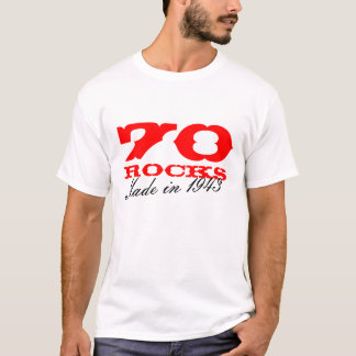70th Birthday t shirt   70 Rocks Made in 1943 2013