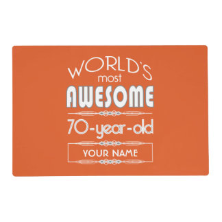 70th Birthday Worlds Best Fabulous Flame Orange Placemat