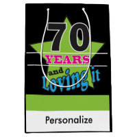 70th Years and Loving It - 70th Birthday Medium Gift Bag