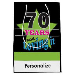 70th Years and Loving It - 70th Birthday Medium Gift Bag