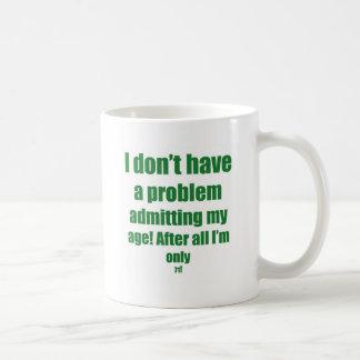 71 Admit my age Coffee Mug