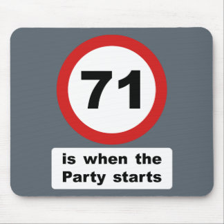 71 is when the Party Starts Mouse Pad