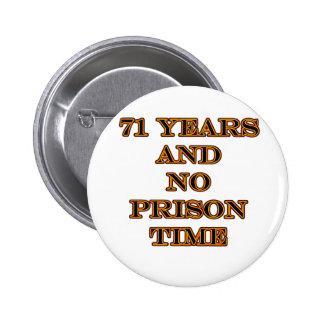 71 ninguna hora de prisión pin
