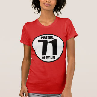 71 - prime of my life t-shirt