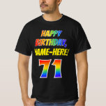 [ Thumbnail: 71st Birthday — Bold, Fun, Rainbow 71, Custom Name T-Shirt ]