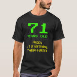 "[ Thumbnail: 71st Birthday: Fun, 8-Bit Look, Nerdy / Geeky ""71"" T-Shirt ]"