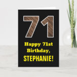 "[ Thumbnail: 71st Birthday: Name, Faux Wood Grain Pattern ""71"" Card ]"