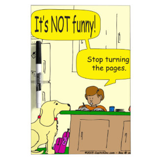 724 Stop turning the pages cartoon Dry-Erase Whiteboards