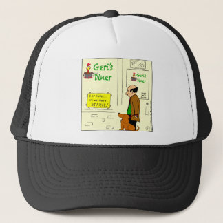 728 Both starve if you don't eat here cartoon Trucker Hat