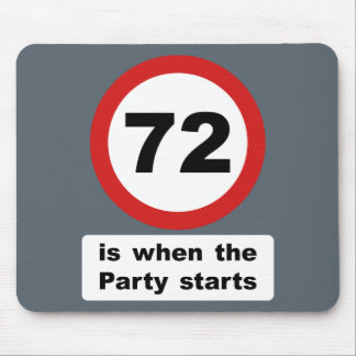 72 is when the Party Starts Mouse Pad