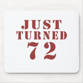 72 Just Turned Birthday Mouse Pad