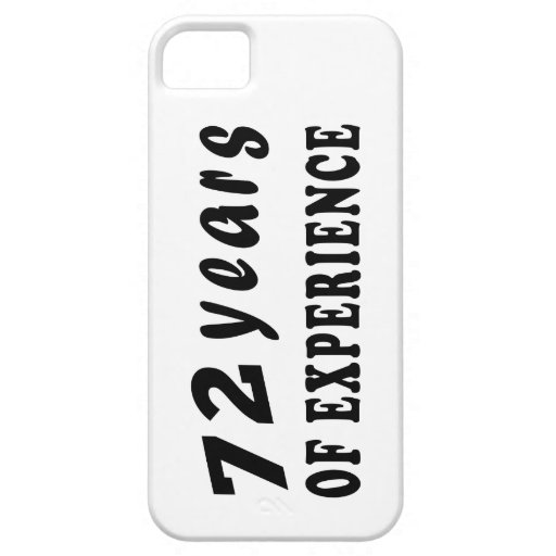 72 years of experience iPhone 5 cover
