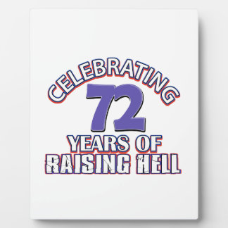 72 years of raising hell plaque