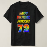 [ Thumbnail: 72nd Birthday — Bold, Fun, Rainbow 72, Custom Name T-Shirt ]