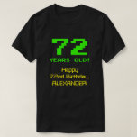 "[ Thumbnail: 72nd Birthday: Fun, 8-Bit Look, Nerdy / Geeky ""72"" T-Shirt ]"