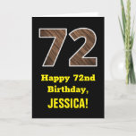"[ Thumbnail: 72nd Birthday: Name, Faux Wood Grain Pattern ""72"" Card ]"