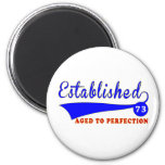 73 Birthday Aged To Perfection Fridge Magnets