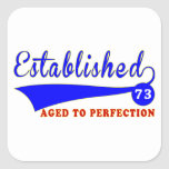 73 Birthday Aged To Perfection Square Stickers
