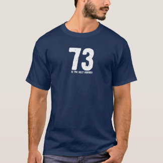 73 is the Best Number T-Shirt