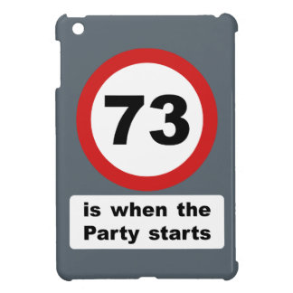 73 is when the Party Starts Case For The iPad Mini