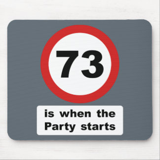 73 is when the Party Starts Mouse Pad