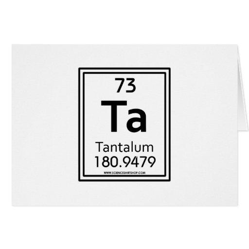 73 Tantalum Greeting Card