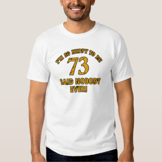 73 years Old birthday designs T-shirt
