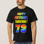 [ Thumbnail: 73rd Birthday — Bold, Fun, Rainbow 73, Custom Name T-Shirt ]