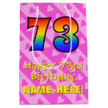 [ Thumbnail: 73rd Birthday: Fun Pink Hearts Stripes; Rainbow 73 Gift Bag ]