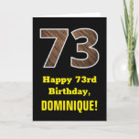 "[ Thumbnail: 73rd Birthday: Name, Faux Wood Grain Pattern ""73"" Card ]"