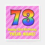 [ Thumbnail: 73rd Birthday: Pink Stripes & Hearts, Rainbow # 73 Napkins ]