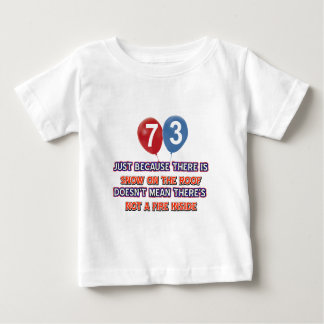 73rd year old snow on the roof birthday designs infant t-shirt