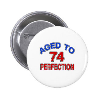 74 Aged To Perfection Pinback Button