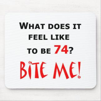 74 Bite Me! Mouse Pad