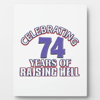74 years of raising hell plaque