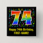 [ Thumbnail: 74th Birthday: Colorful Music Symbols, Rainbow 74 Button ]
