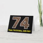 "[ Thumbnail: 74th Birthday: Name + Faux Wood Grain Pattern ""74"" Card ]"