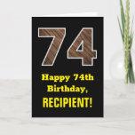 "[ Thumbnail: 74th Birthday: Name, Faux Wood Grain Pattern ""74"" Card ]"