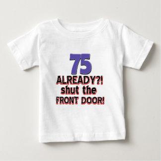 75 already? Shut the front door Baby T-Shirt