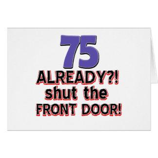 75 already? Shut the front door Card